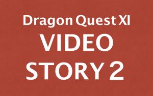 ドラクエ11ストーリー動画集めてみました!その 2