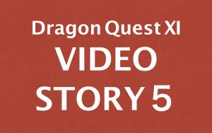 ドラクエ11ストーリーだけ知りたい方へ|イベント動画集5